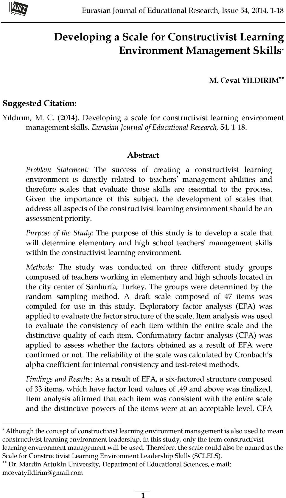 Abstract Problem Statement: The success of creating a constructivist learning environment is directly related to teachers management abilities and therefore scales that evaluate those skills are