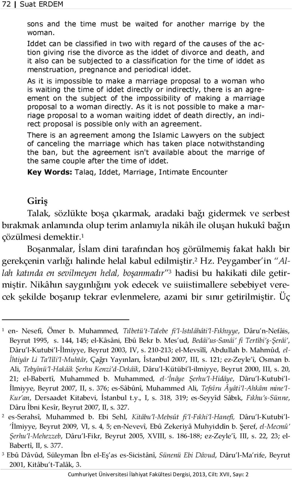 iddet as menstruation, pregnance and periodical iddet.