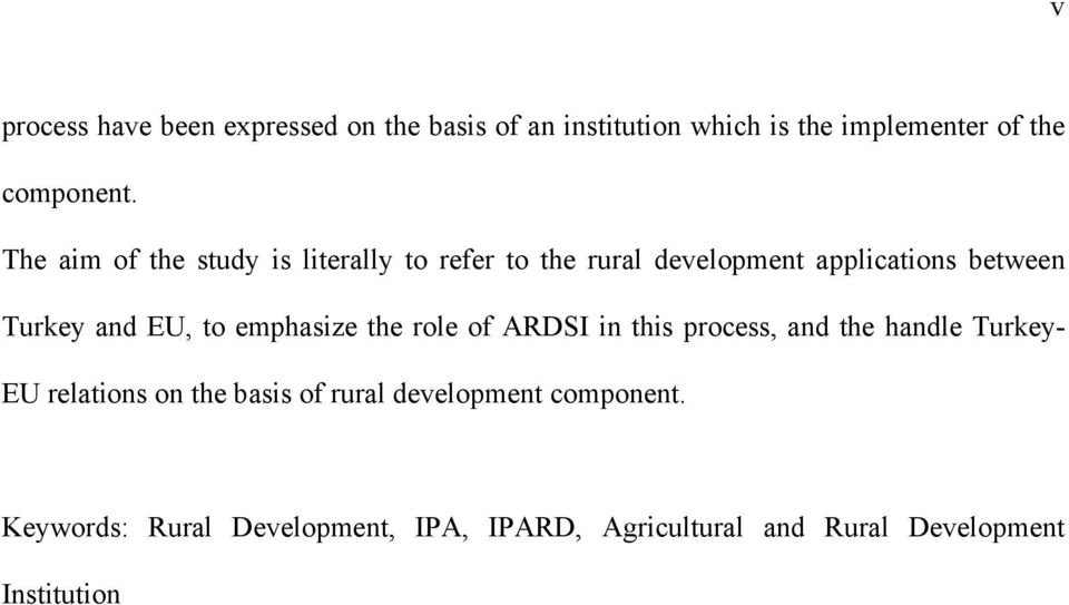 to emphasize the role of ARDSI in this process, and the handle Turkey- EU relations on the basis of rural