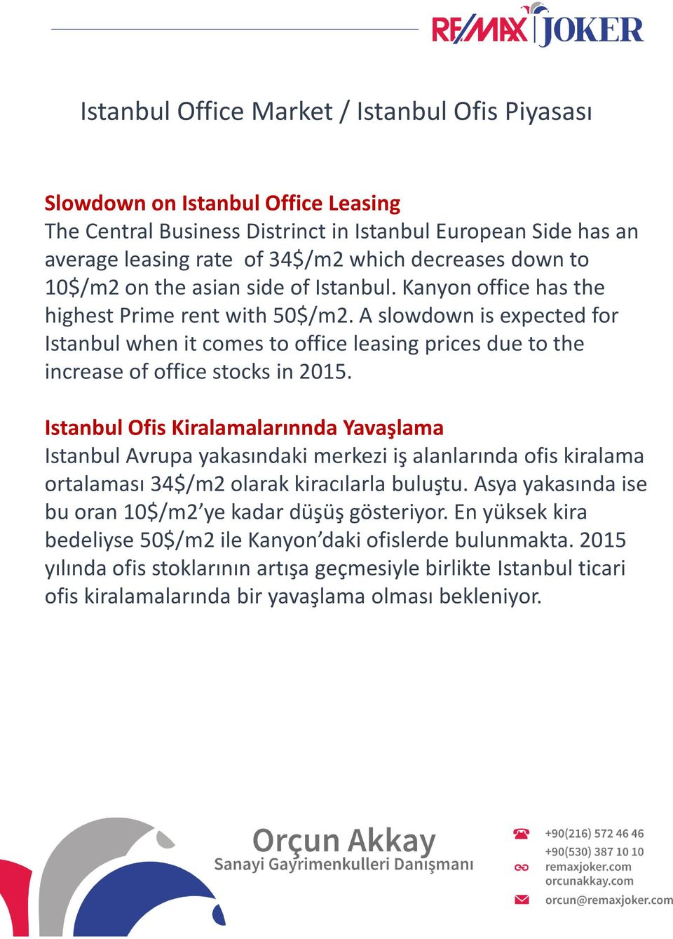 A slowdown is expected for Istanbul when it comes to office leasing prices due to the increase of office stocks in 2015.