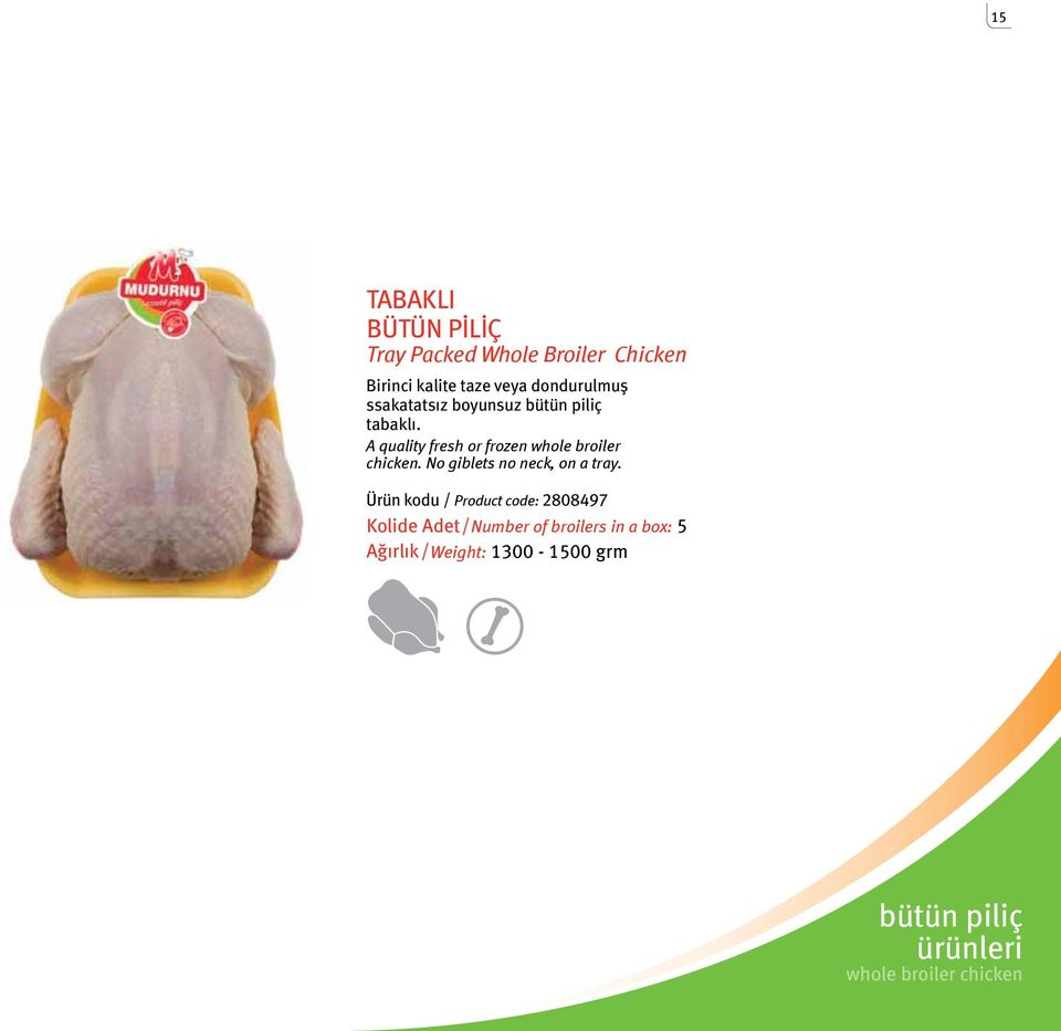A quality fresh or frozen whole broiler chicken. No giblets no neck, on a tray.