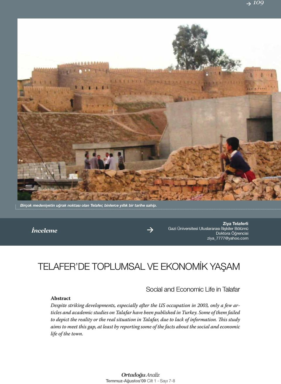 com TELAFER DE TOPLUMSAL VE EKONOMİK YAŞAM Social and Economic Life in Talafar Abstract Despite striking developments, especially after the US occupation in 2003,