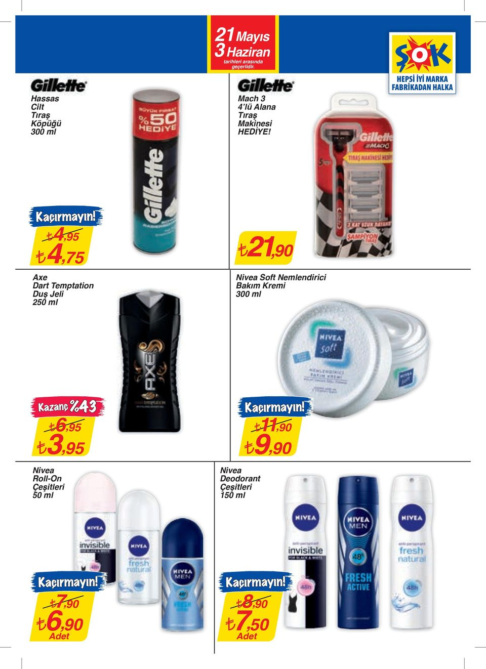 4,95 4,75 Axe Dart Temptation Duş Jeli 250 ml 21,90 Nivea Soft