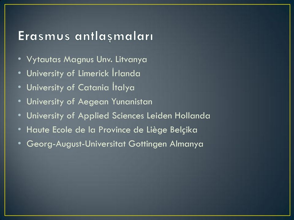 İtalya University of Aegean Yunanistan University of Applied