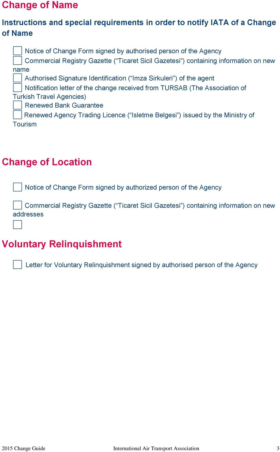 Change of Location Notice of Change Form signed by authorized person of the Agency Commercial Registry Gazette ( Ticaret Sicil Gazetesi ) containing information on