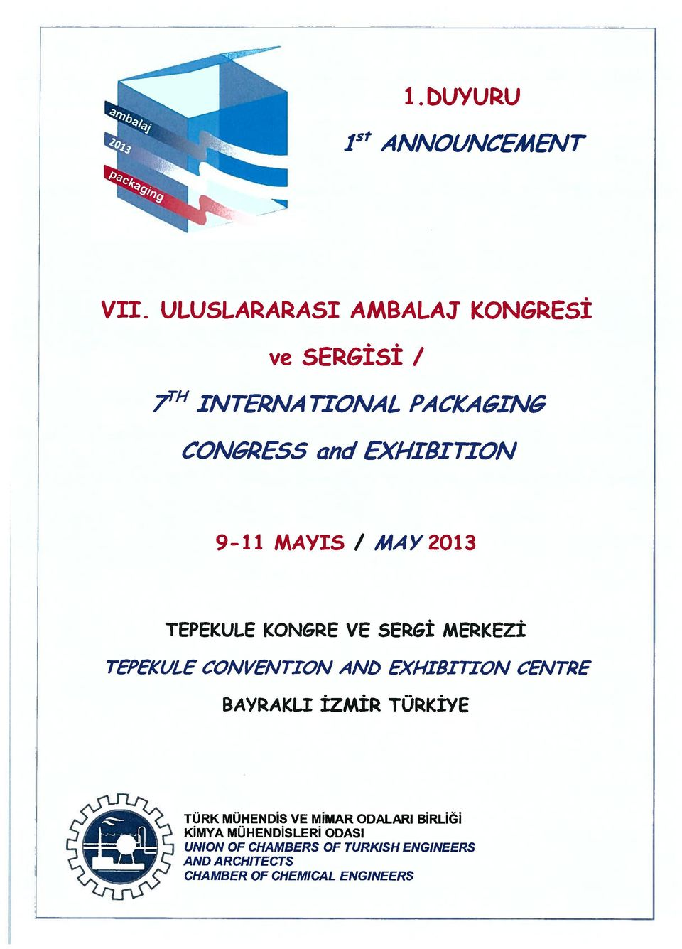 MAYIS / MAY2013 TEPEKULE KONGRE VE SERGİ MERKEZİ TEPEKLILE CONVENTION AND EXHIBITION CENTRE BAYRAKLI