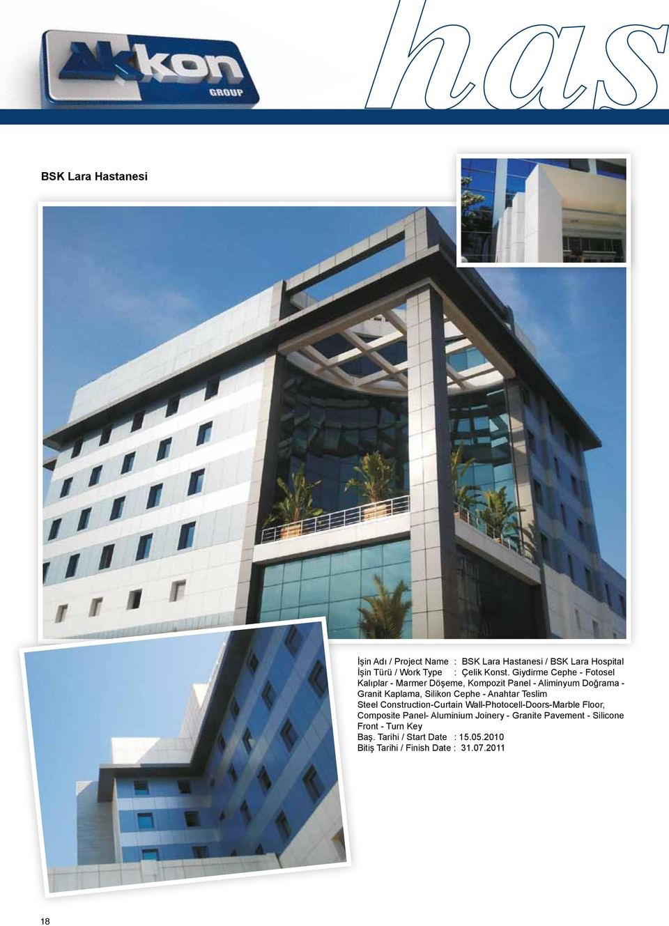 Anahtar Teslim Steel Construction-Curtain Wall-Photocell-Doors-Marble Floor, Composite Panel- Aluminium Joinery -