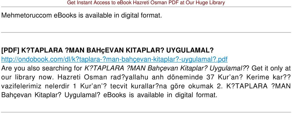 Uygulamal?? Get it only at our library now. Hazreti Osman rad?yallahu anh döneminde 37 Kur an? Kerime kar?