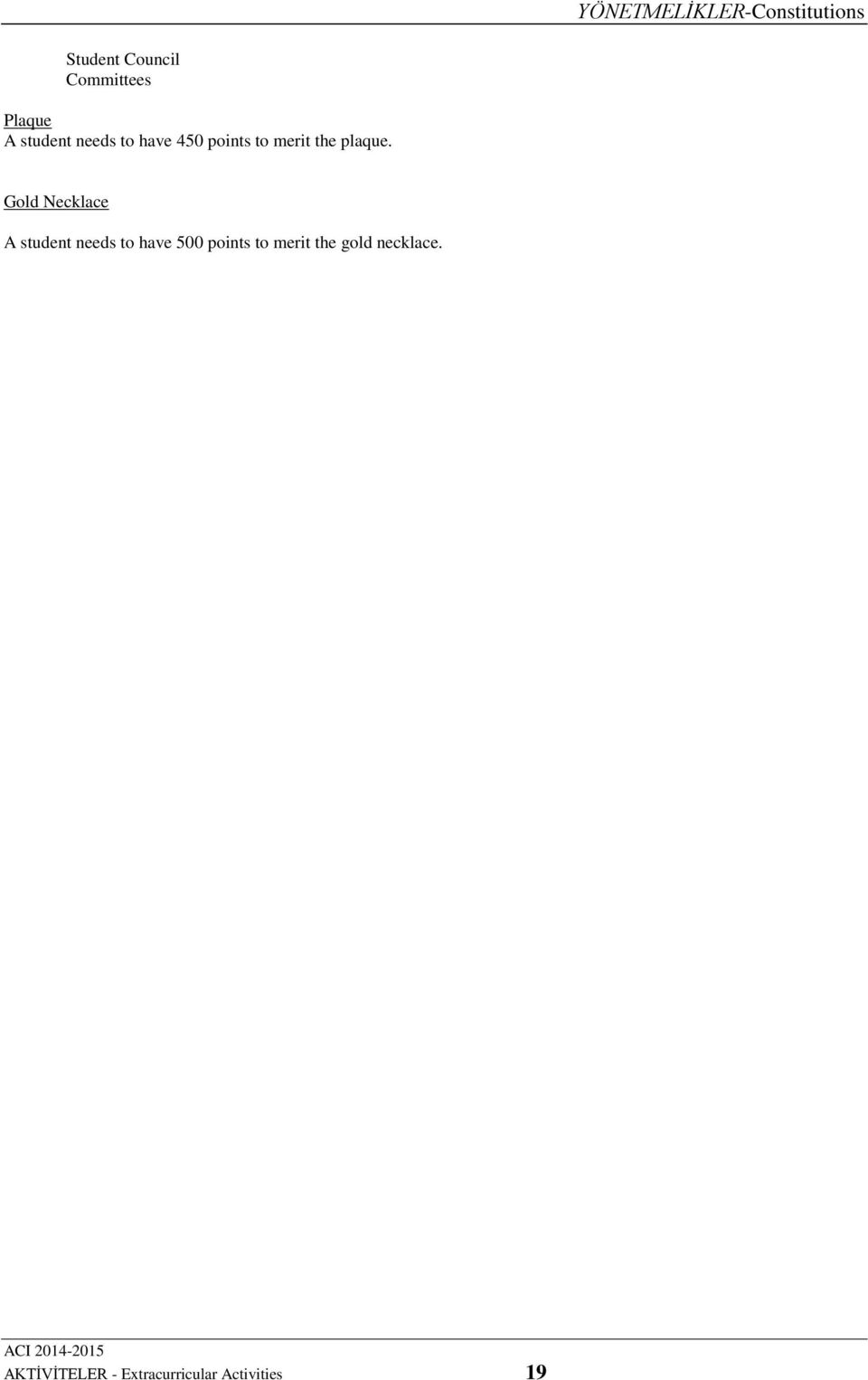 Gold Necklace A student needs to have 500 points to
