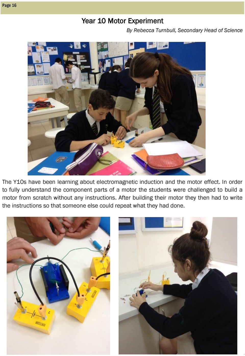 In order to fully understand the component parts of a motor the students were challenged to build a motor