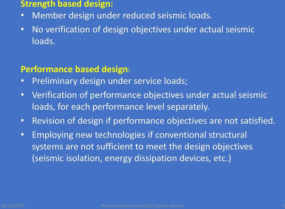 performance level separately. Revision of design if performance objectives are not satisfied.