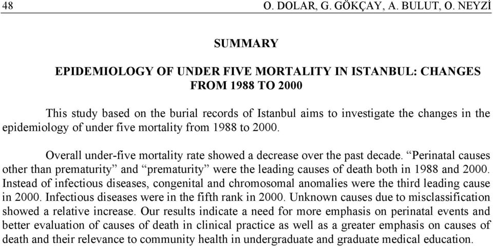 under five mortality from 1988 to 2000. Overall under-five mortality rate showed a decrease over the past decade.