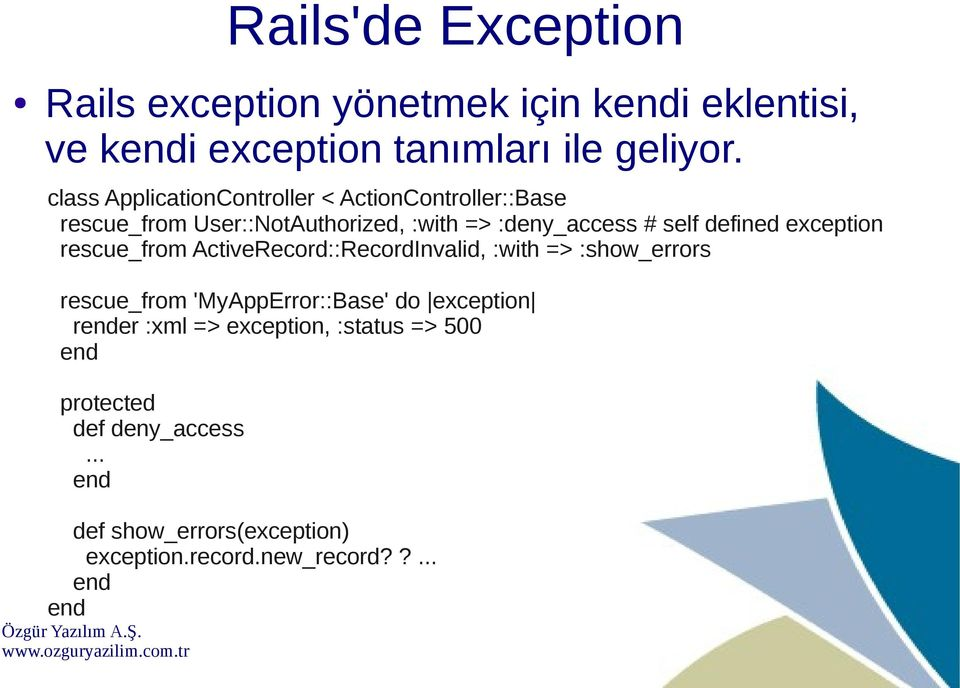 defined exception rescue_from ActiveRecord::RecordInvalid, :with => :show_errors rescue_from 'MyAppError::Base' do