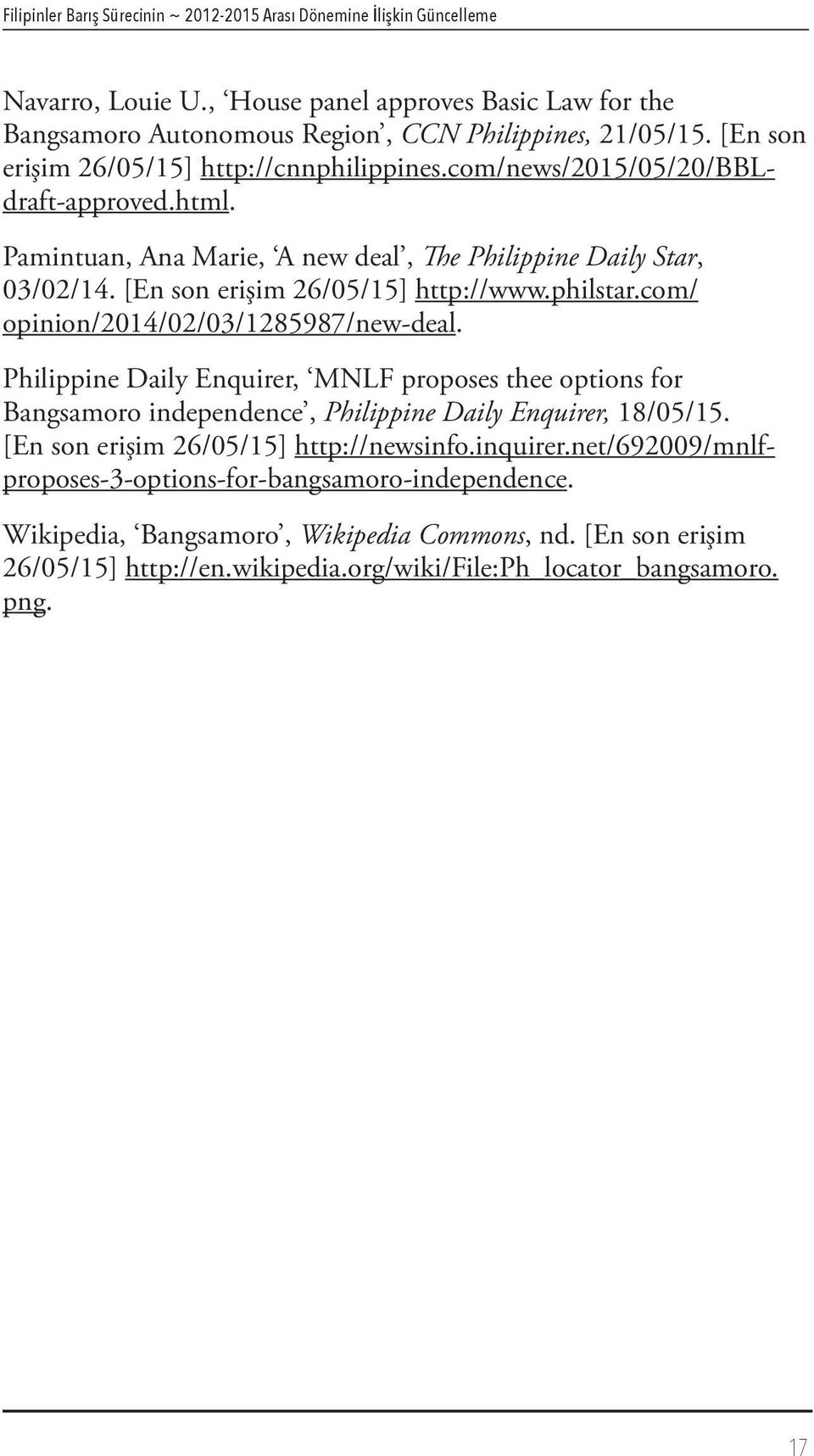 com/ opinion/2014/02/03/1285987/new-deal. Philippine Daily Enquirer, MNLF proposes thee options for Bangsamoro independence, Philippine Daily Enquirer, 18/05/15.