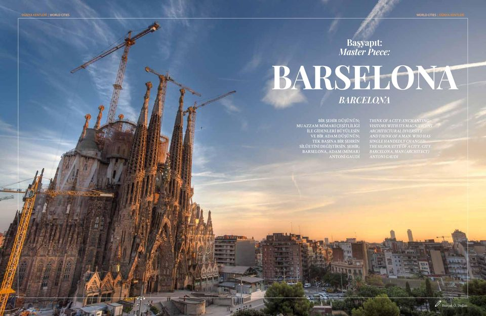 ŞEHİR; BARSELONA, ADAM (MİMAR) ANTONİ GAUDİ THINK OF A CITY: ENCHANTING VISITORS WITH ITS MAGNIFICENT ARCHITECTURAL DIVERSITY AND