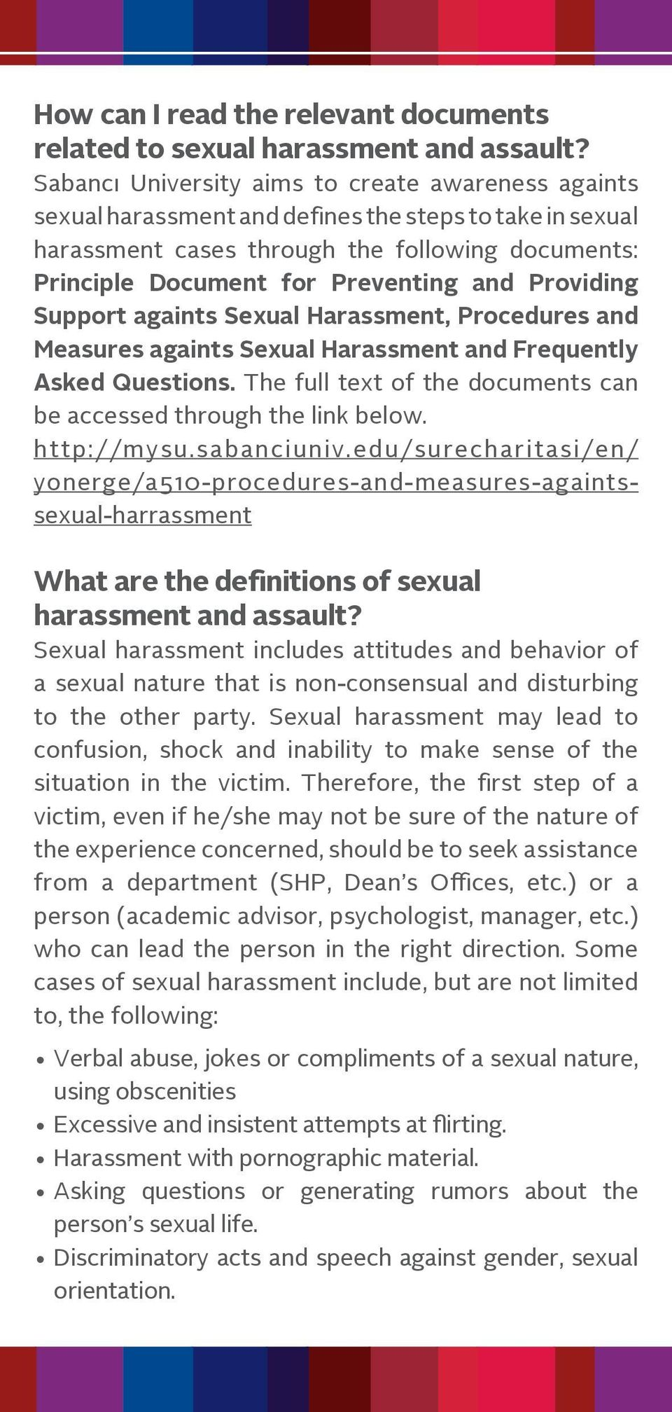 Providing Support againts Sexual Harassment, Procedures and Measures againts Sexual Harassment and Frequently Asked Questions. The full text of the documents can be accessed through the link below.