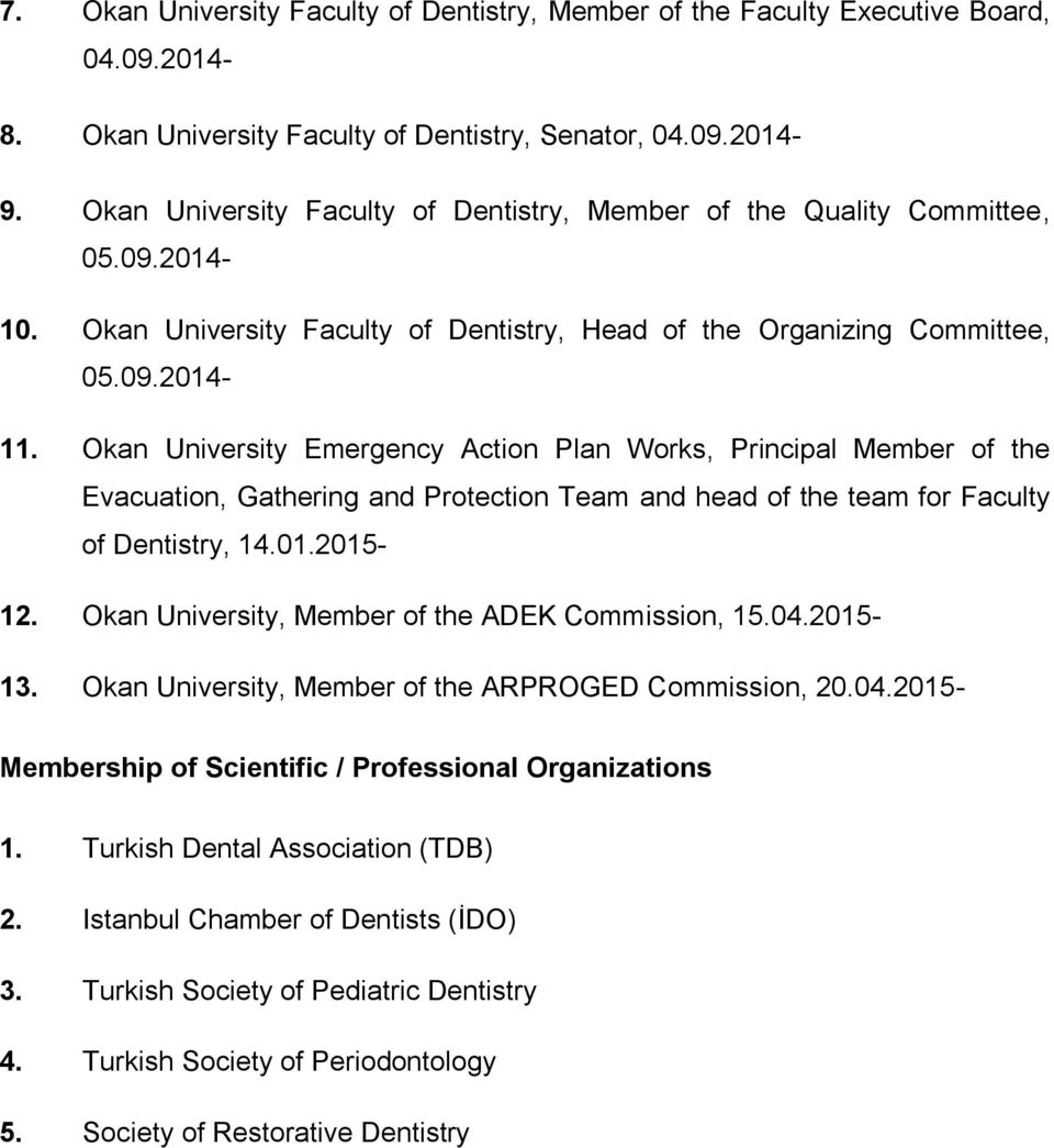 Okan University Emergency Action Plan Works, Principal Member of the Evacuation, Gathering and Protection Team and head of the team for Faculty of Dentistry, 14.01.2015-12.