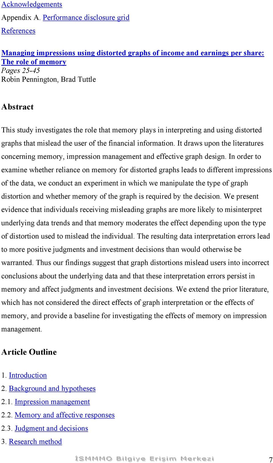 investigates the role that memory plays in interpreting and using distorted graphs that mislead the user of the financial information.