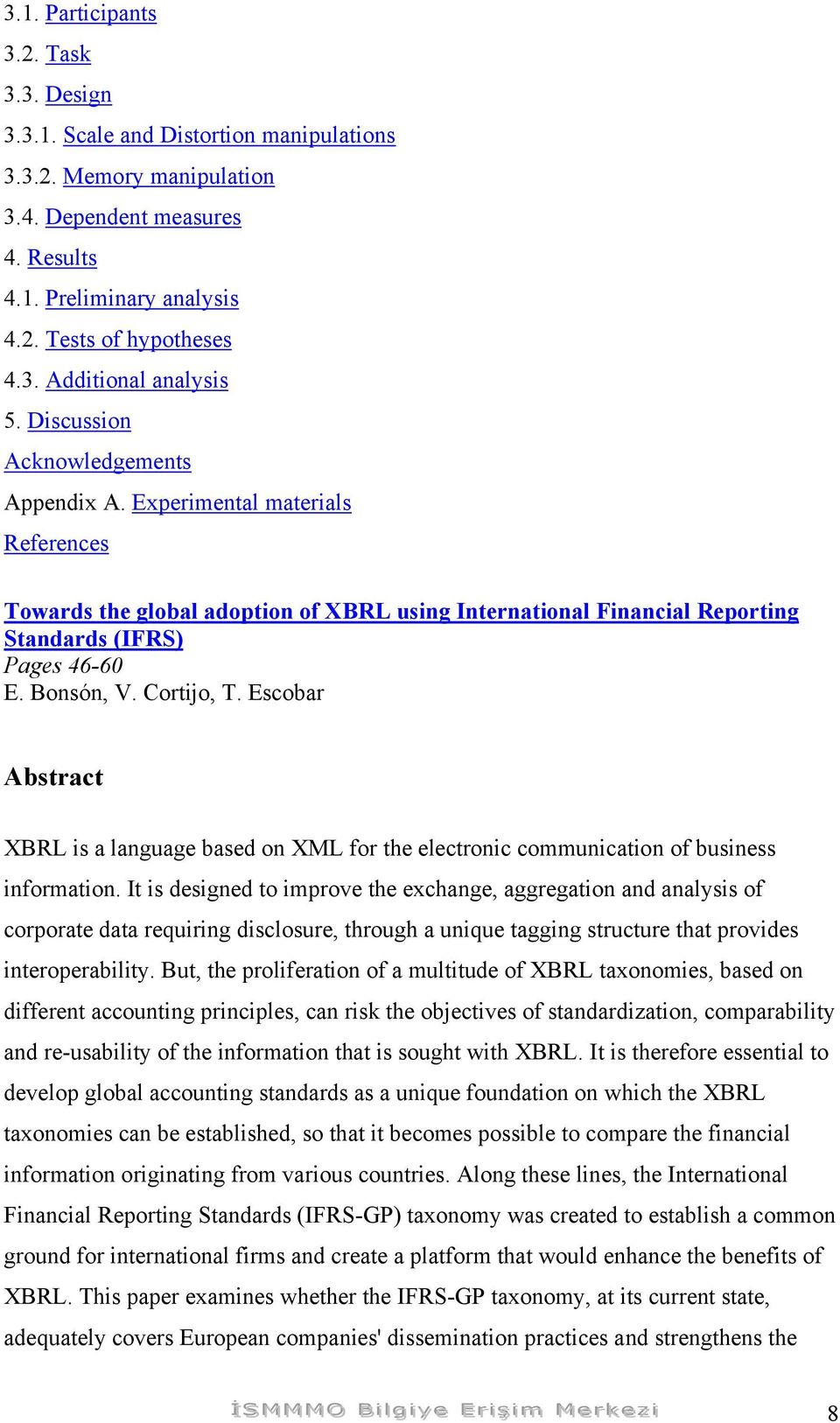 Cortijo, T. Escobar Abstract XBRL is a language based on XML for the electronic communication of business information.
