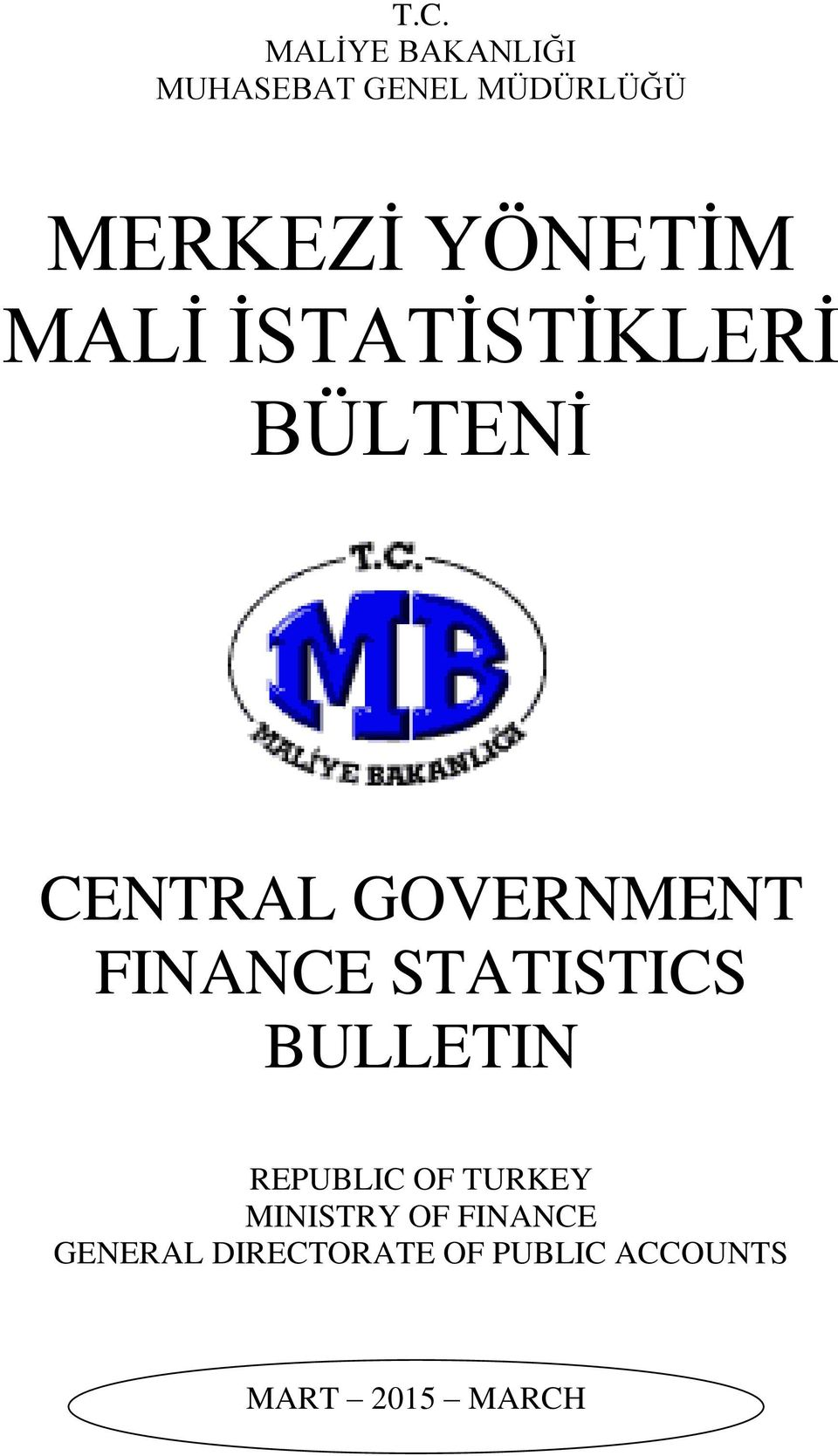 FINANCE STATISTICS BULLETIN REPUBLIC OF TURKEY MINISTRY