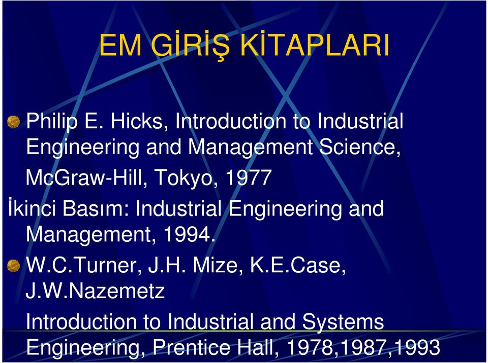McGraw-Hill, Tokyo, 1977 Đkinci Basım: Industrial Engineering and Management,