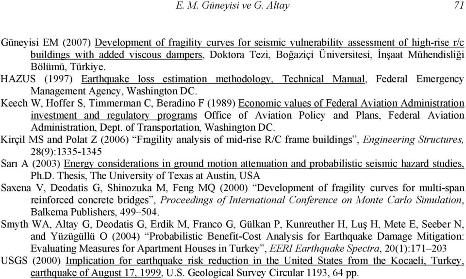 Mühendisliği Bölümü, Türkiye. HAZUS (1997) Earthquake loss estimation methodology, Technical Manual, Federal Emergency Management Agency, Washington DC.