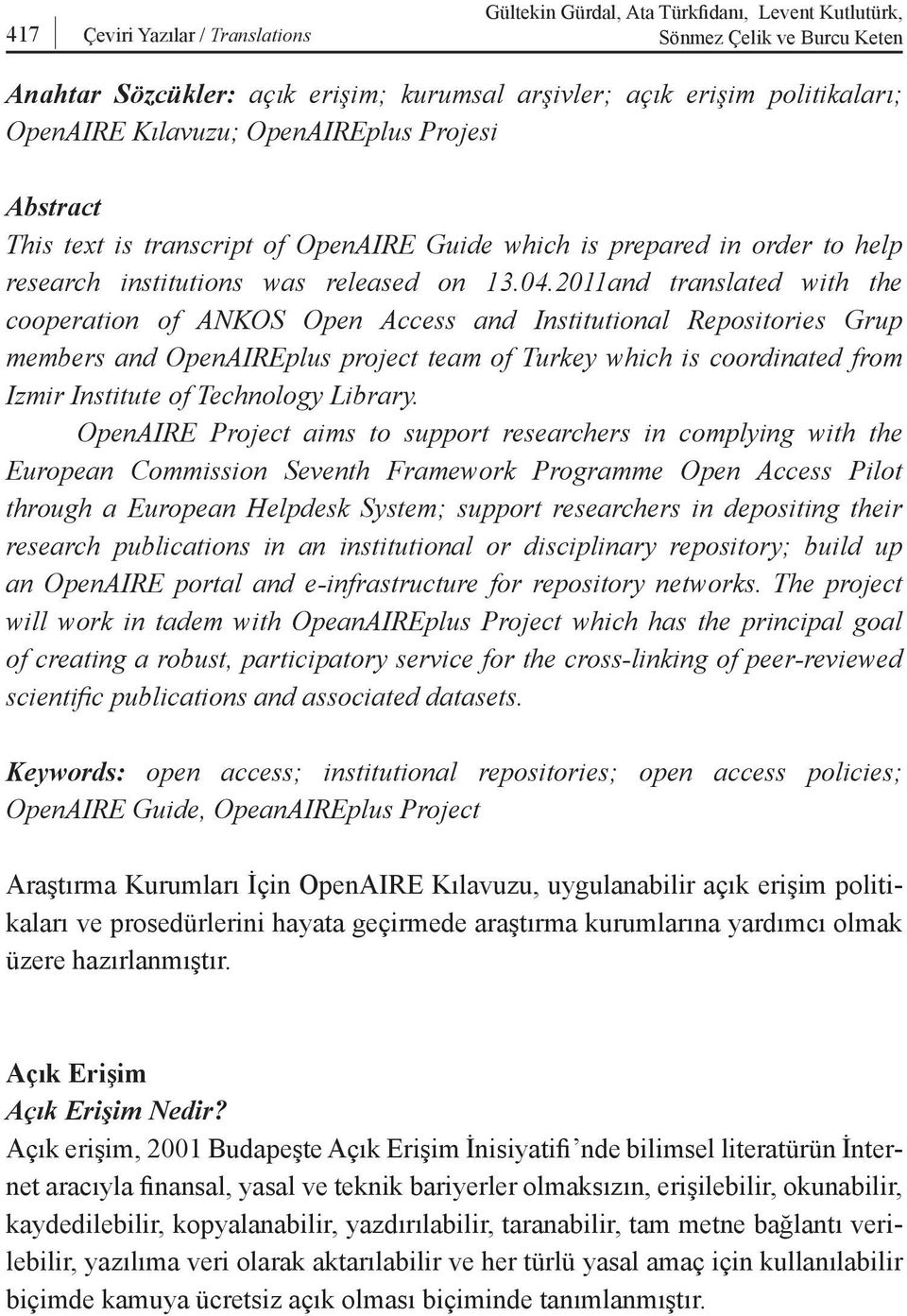 2011and translated with the cooperation of ANKOS Open Access and Institutional Repositories Grup members and OpenAIREplus project team of Turkey which is coordinated from Izmir Institute of