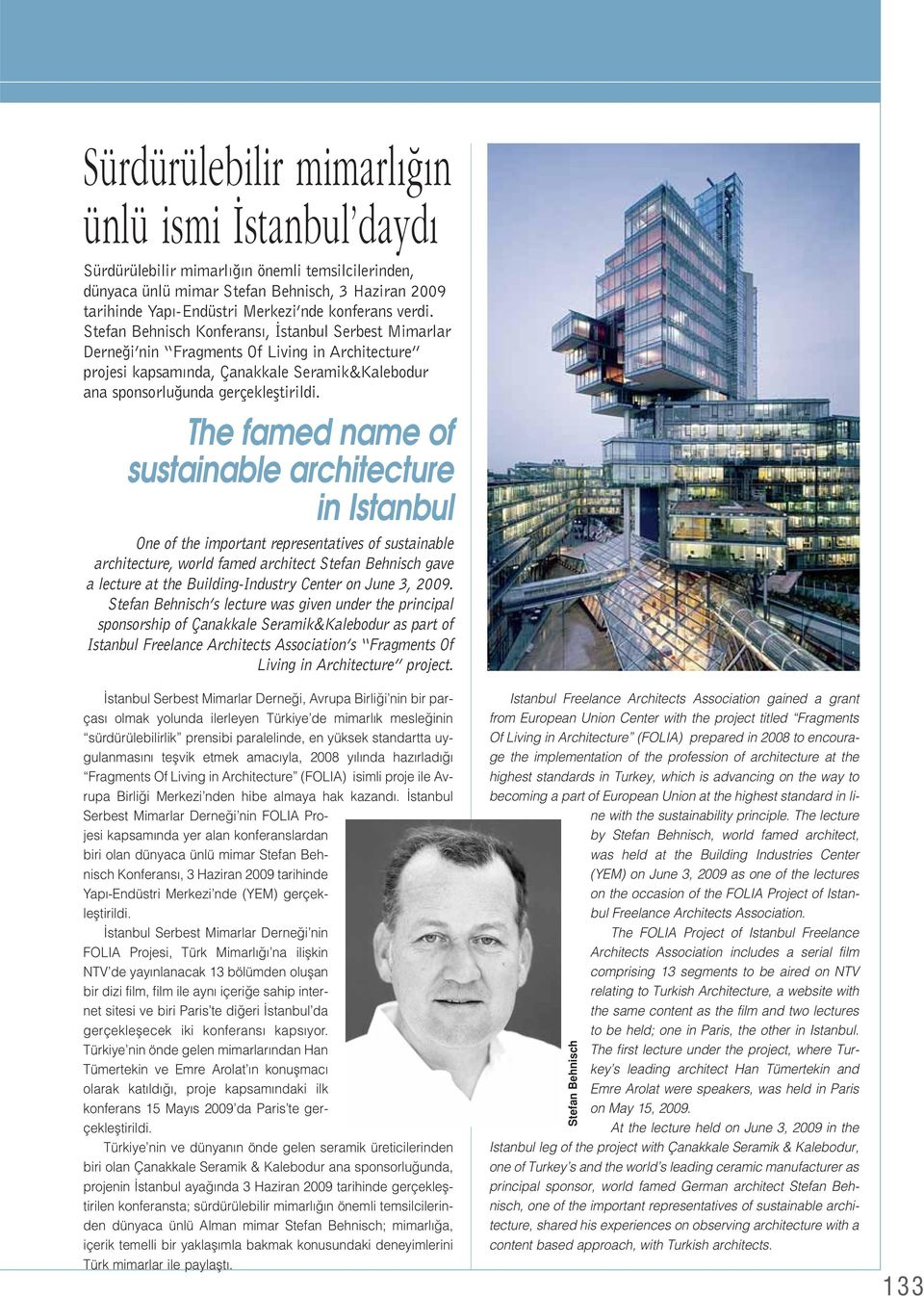 The famed name of sustainable architecture in Istanbul One of the important representatives of sustainable architecture, world famed architect Stefan Behnisch gave a lecture at the Building-Industry