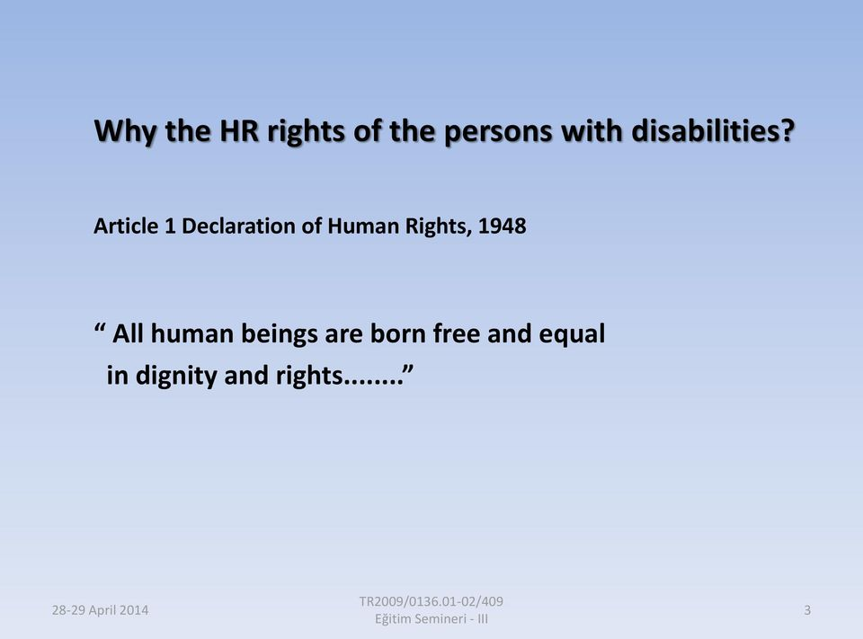 Article 1 Declaration of Human Rights,
