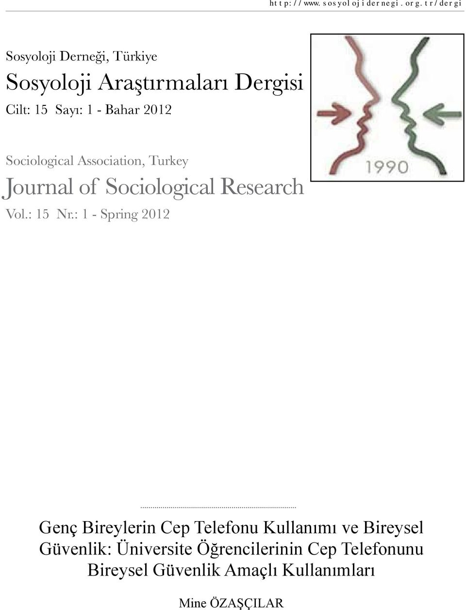 2012 Sociological Association, Turkey Journal of Sociological Research Vol.: 15 Nr.