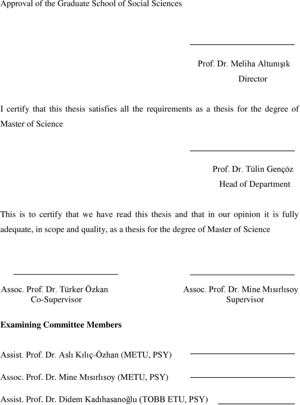 Tülin Gençöz Head of Department This is to certify that we have read this thesis and that in our opinion it is fully adequate, in scope and quality, as a thesis for