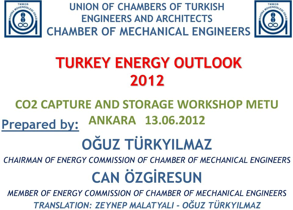 2012 OĞUZ TÜRKYILMAZ CHAIRMAN OF ENERGY COMMISSION OF CHAMBER OF MECHANICAL ENGINEERS CAN