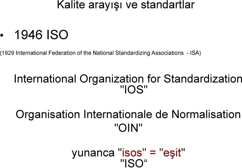 "International Organization for Standardization ""IOS"""