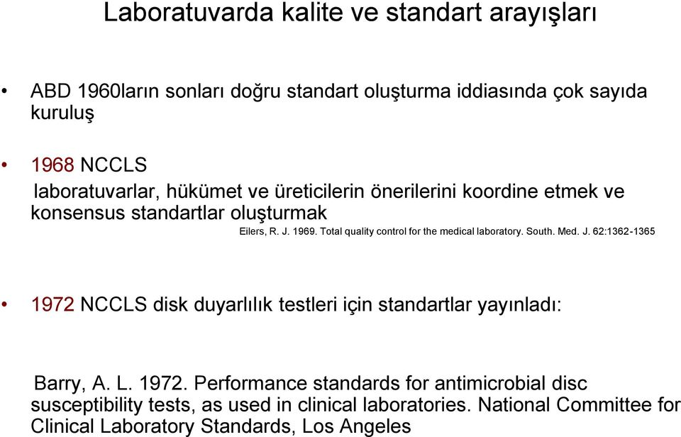 Total quality control for the medical laboratory. South. Med. J.