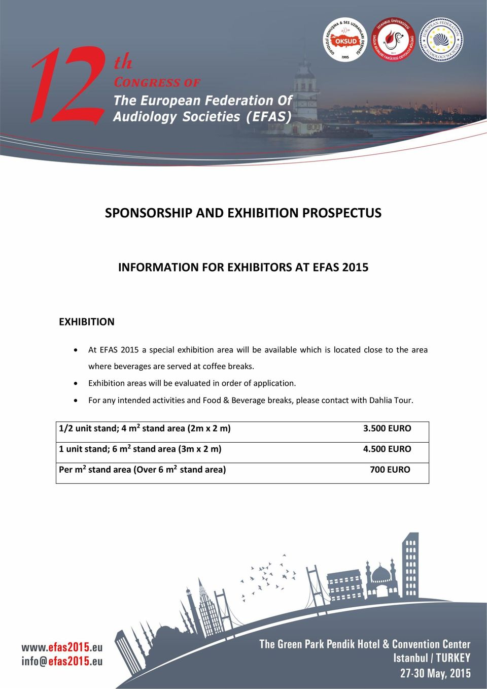 Exhibition areas will be evaluated in order of application.