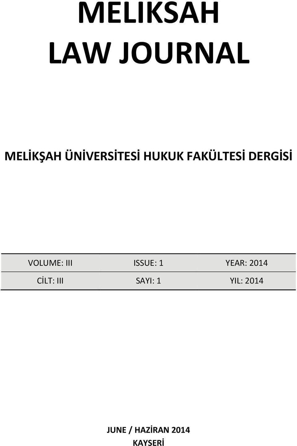 VOLUME: III ISSUE: 1 YEAR: 2014 CİLT: