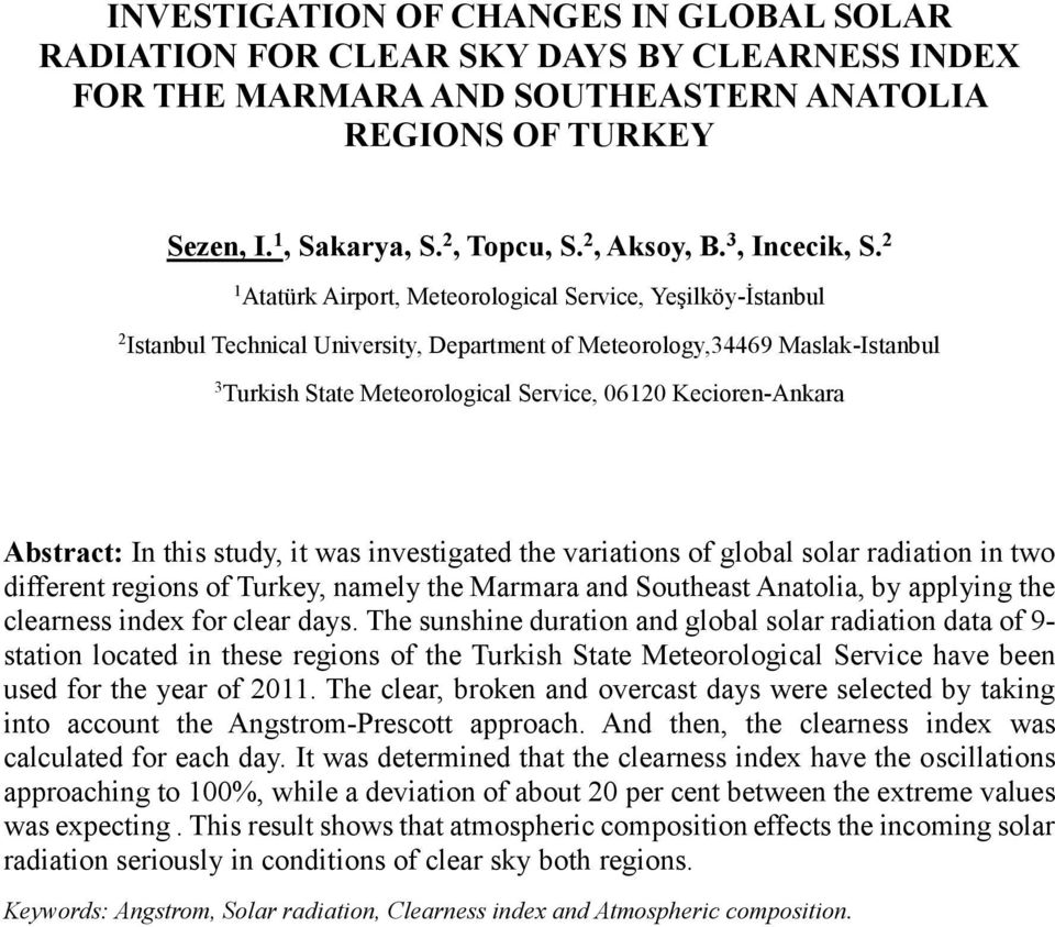 2 1 Atatürk Airport, Meteorological Service, Yeşilköy-İstanbul 2 Istanbul Technical University, Department of Meteorology,34469 Maslak-Istanbul 3 Turkish State Meteorological Service, 06120
