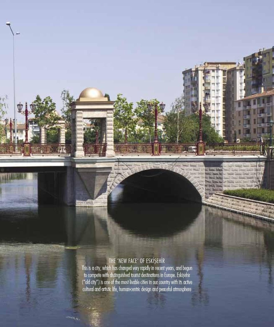Eskişehir ( old city ) is one of the most livable cities in our country with its active