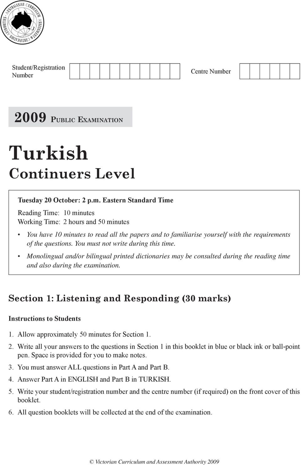 er 2009 PUBLIC EXAMINATION Turkish Continuers Level Tuesday 20 October: 2 p.m.