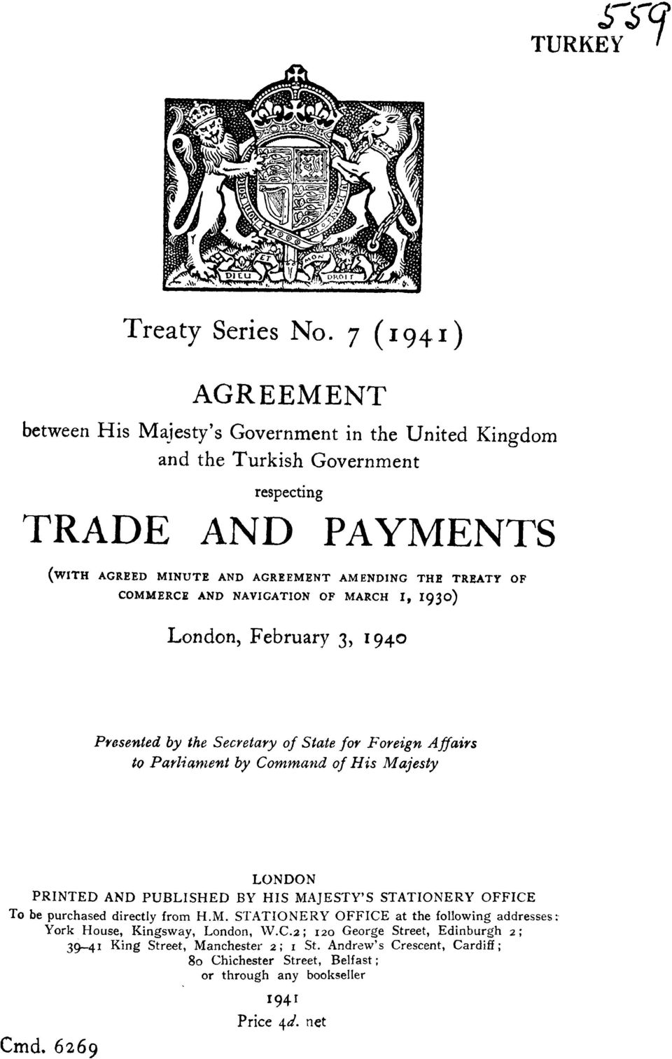 COMMERCE AND NAVIGATION OF MARCH IV 1930) London, February 3, 1940 Presented by the Secretary of State for Foreign Affairs to Parliament by Command of His Majesty LONDON PRINTED AND