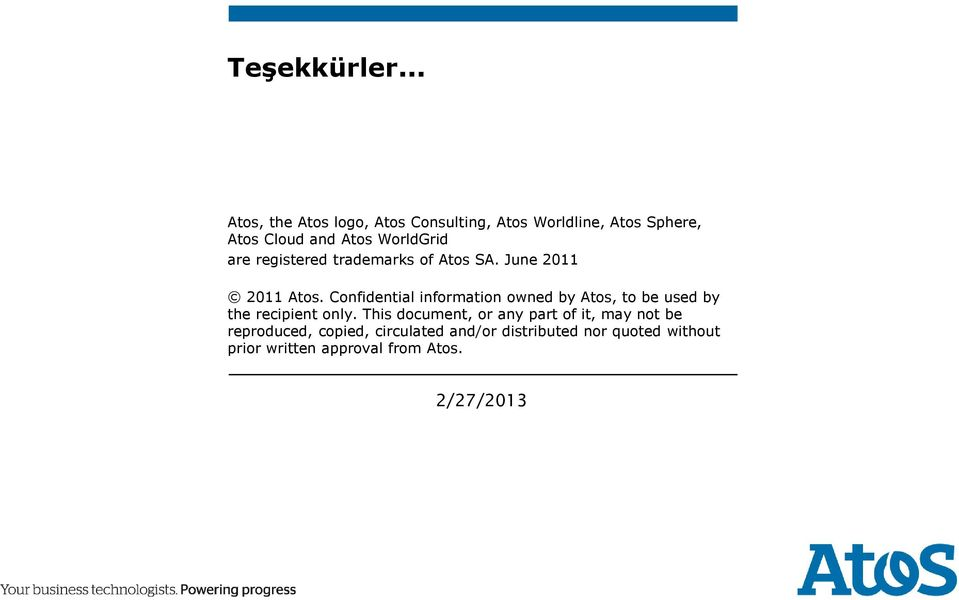 are registered trademarks of Atos SA. June 2011 2011 Atos.