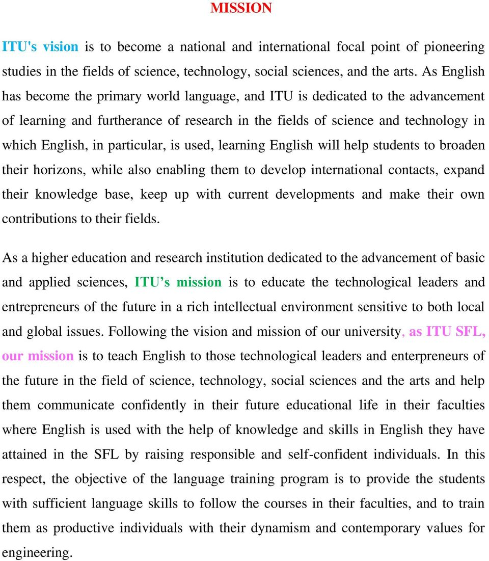 particular, is used, learning English will help students to broaden their horizons, while also enabling them to develop international contacts, expand their knowledge base, keep up with current