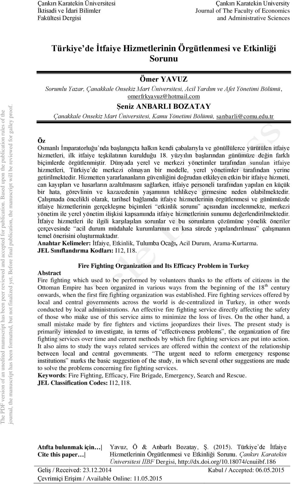 Çankırı Karatekin Üniversitesi İktisadi ve İdari Bilimler Fakültesi Dergisi Çankırı Karatekin University Journal of The Faculty of Economics and Administrative Sciences Türkiye de İtfaiye