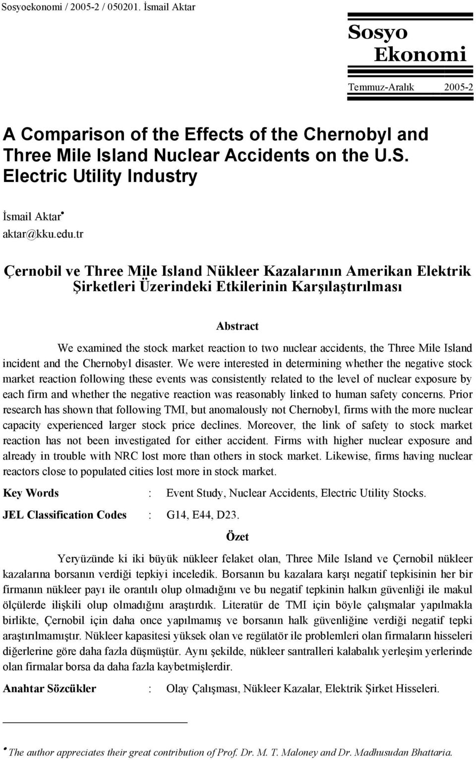 the Three Mile Island incident and the Chernobyl disaster.