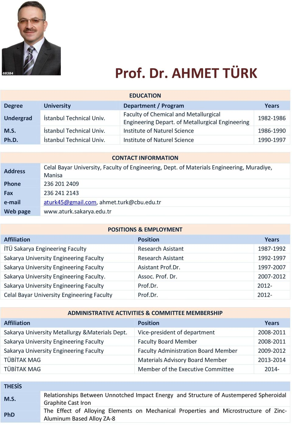 of Materials Engineering, Muradiye, Manisa Phone 236 20 2409 Fax 236 24 243 e-mail aturk45@gmail.com, ahmet.turk@cbu.edu.