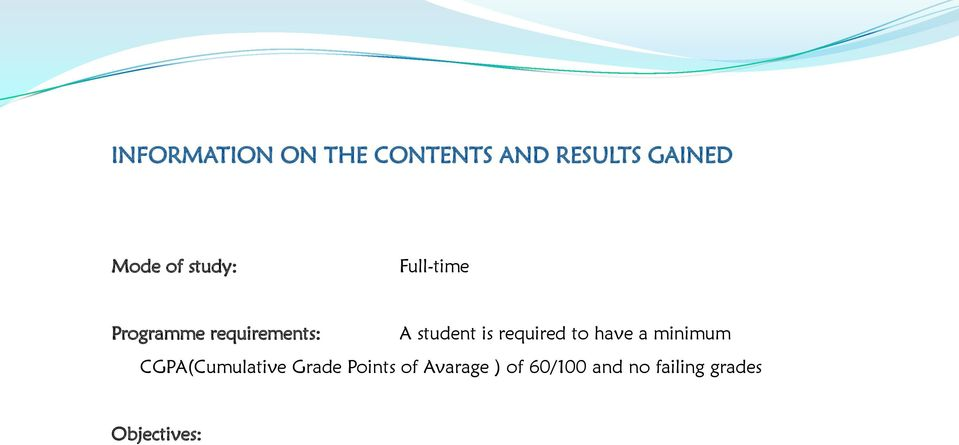 required to have a minimum CGPA(Cumulative Grade Points