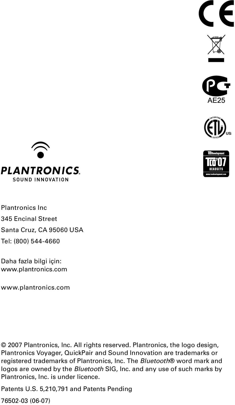 Plantronics, the logo design, Plantronics Voyager, QuickPair and Sound Innovation are trademarks or registered trademarks of