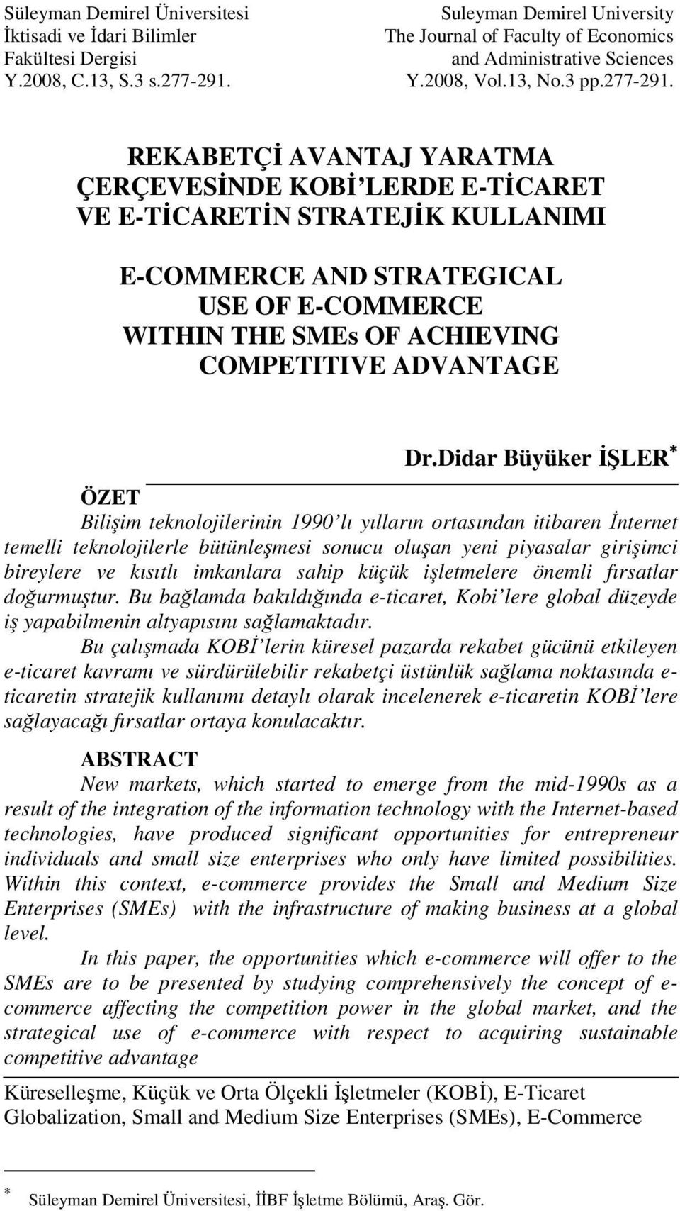 REKABETÇİ AVANTAJ YARATMA ÇERÇEVESİNDE KOBİ LERDE E-TİCARET VE E-TİCARETİN STRATEJİK KULLANIMI E-COMMERCE AND STRATEGICAL USE OF E-COMMERCE WITHIN THE SMEs OF ACHIEVING COMPETITIVE ADVANTAGE Dr.