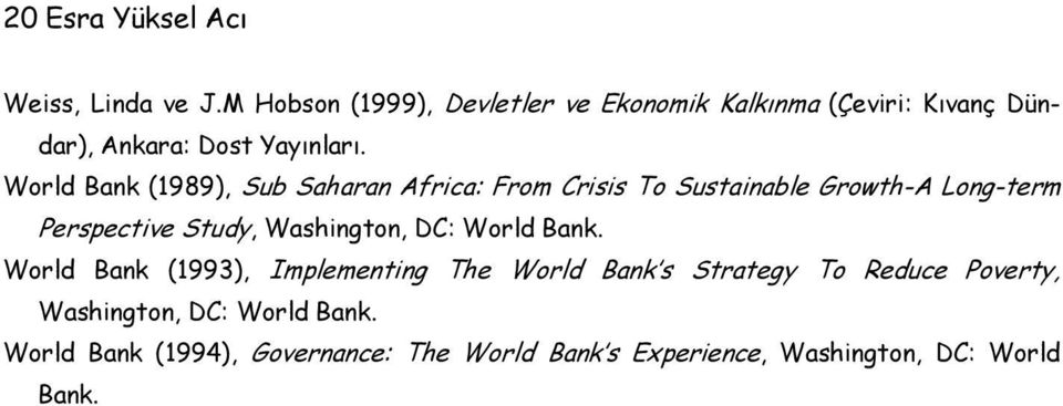World Bank (1989), Sub Saharan Africa: From Crisis To Sustainable Growth-A Long-term Perspective Study,