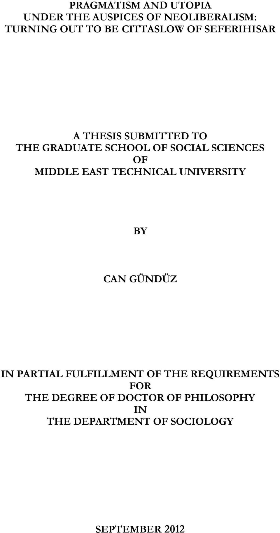 SCIENCES OF MIDDLE EAST TECHNICAL UNIVERSITY BY CAN GÜNDÜZ IN PARTIAL FULFILLMENT OF